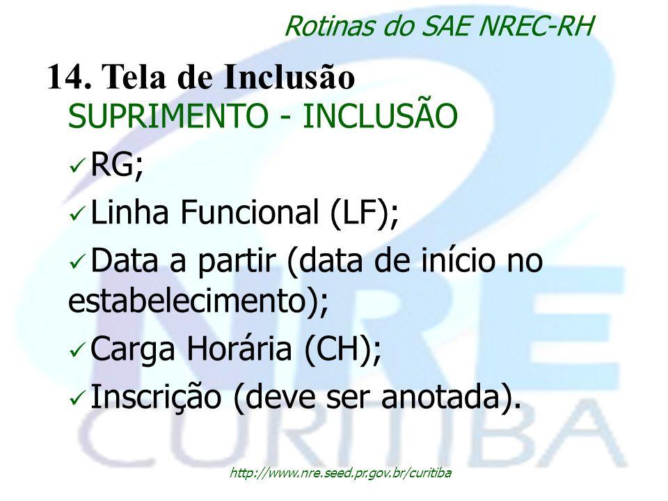 14. Tela de Inclusão SUPRIMENTO - INCLUSÃO RG; Linha Funcional (LF);