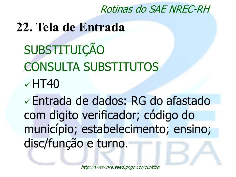 22. Tela de Entrada SUBSTITUIÇÃO CONSULTA SUBSTITUTOS HT40