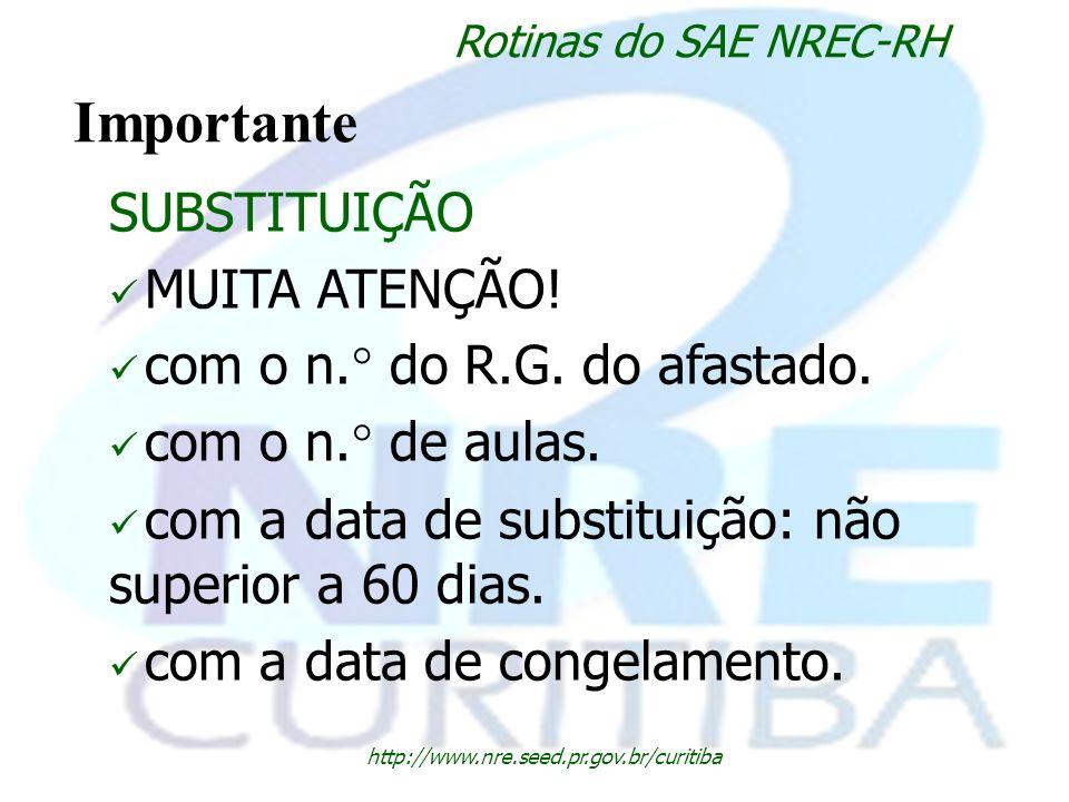 Importante SUBSTITUIÇÃO MUITA ATENÇÃO! com o n.° do R.G. do afastado.