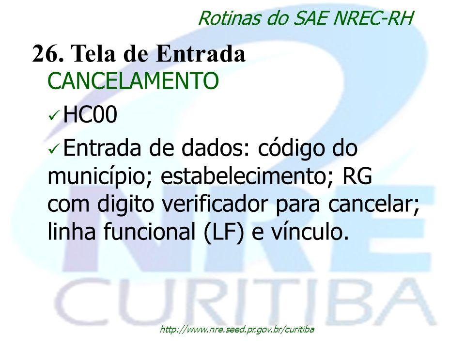 26. Tela de Entrada CANCELAMENTO HC00