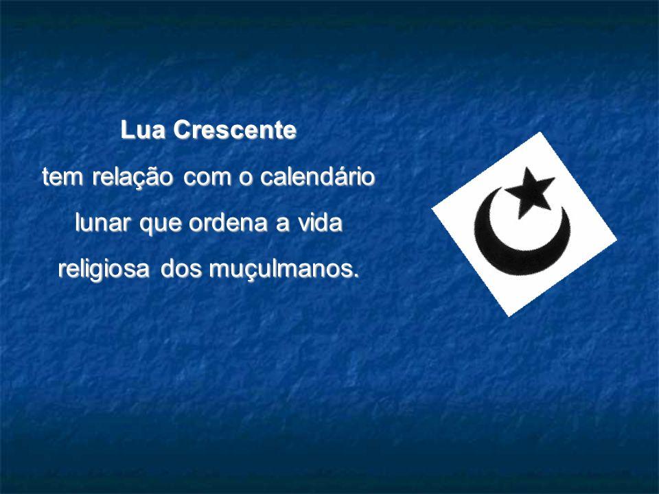 Lua Crescente tem relação com o calendário lunar que ordena a vida religiosa dos muçulmanos.