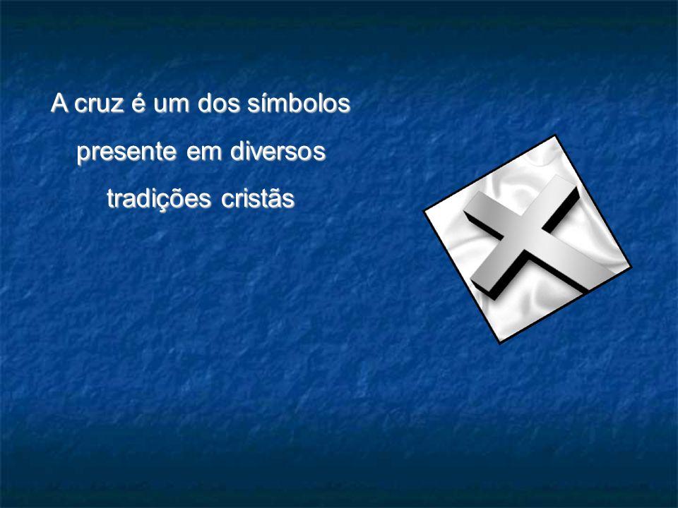 A cruz é um dos símbolos presente em diversos tradições cristãs