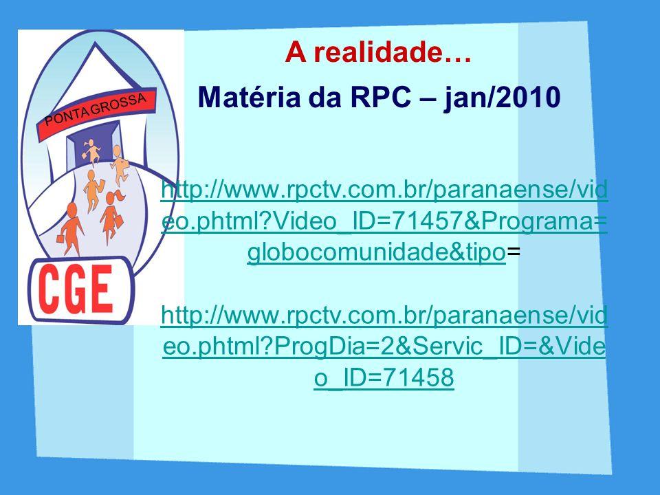 A realidade… Matéria da RPC – jan/2010
