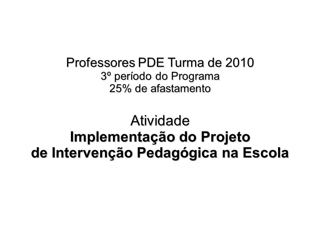 Implementação do Projeto de Intervenção Pedagógica na Escola
