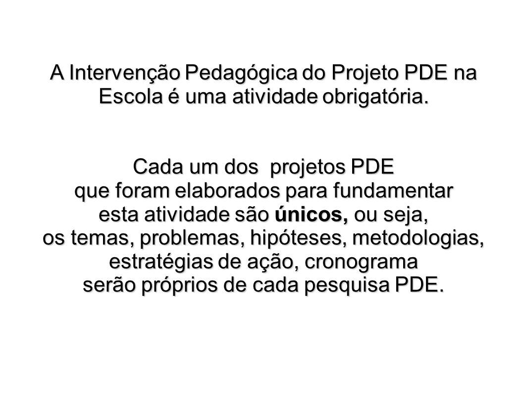 Cada um dos projetos PDE que foram elaborados para fundamentar