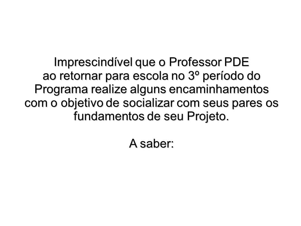 Imprescindível que o Professor PDE