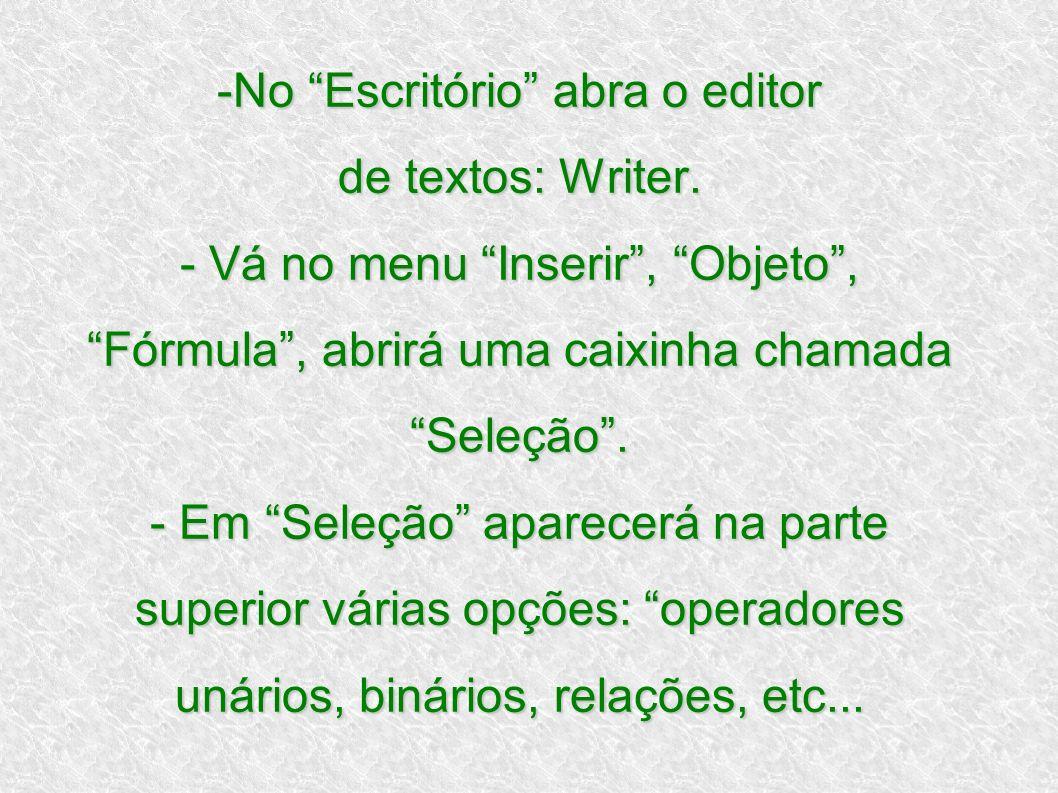 -No Escritório abra o editor de textos: Writer