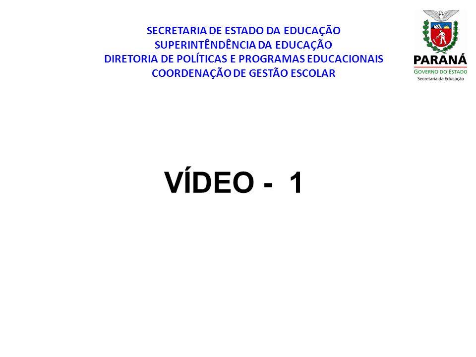 VÍDEO - 1 SECRETARIA DE ESTADO DA EDUCAÇÃO
