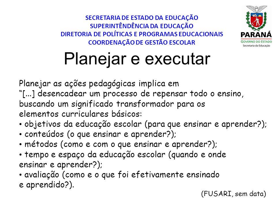 Planejar e executar Planejar as ações pedagógicas implica em