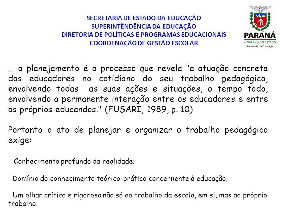 Portanto o ato de planejar e organizar o trabalho pedagógico exige: