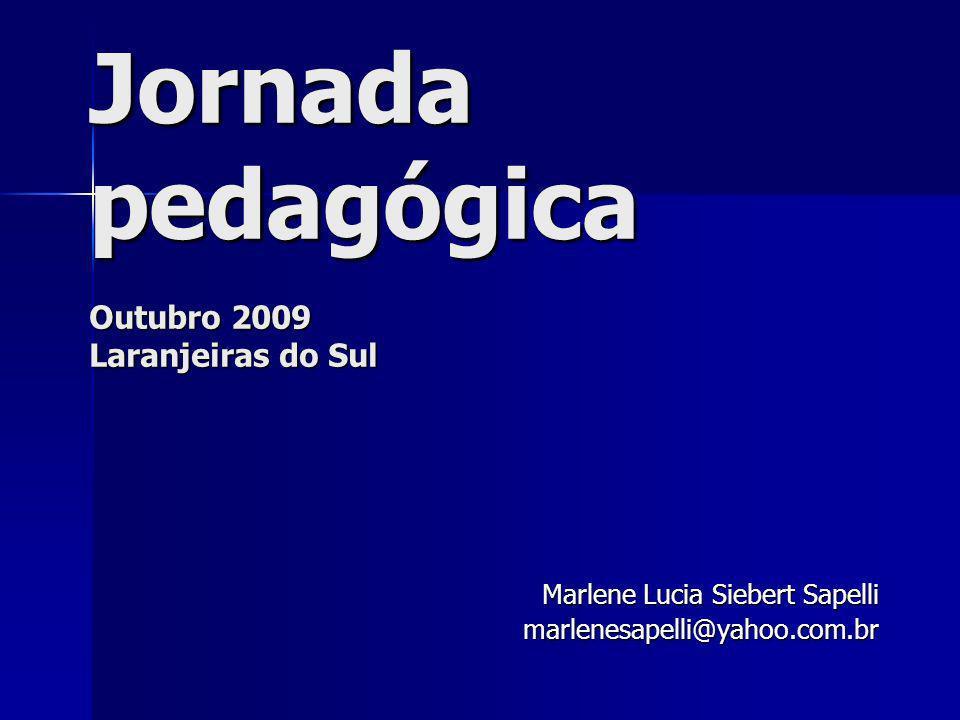 Jornada pedagógica Outubro 2009 Laranjeiras do Sul