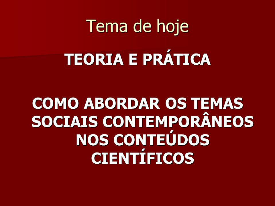COMO ABORDAR OS TEMAS SOCIAIS CONTEMPORÂNEOS NOS CONTEÚDOS CIENTÍFICOS