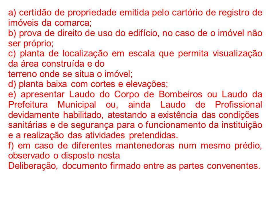 a) certidão de propriedade emitida pelo cartório de registro de imóveis da comarca;