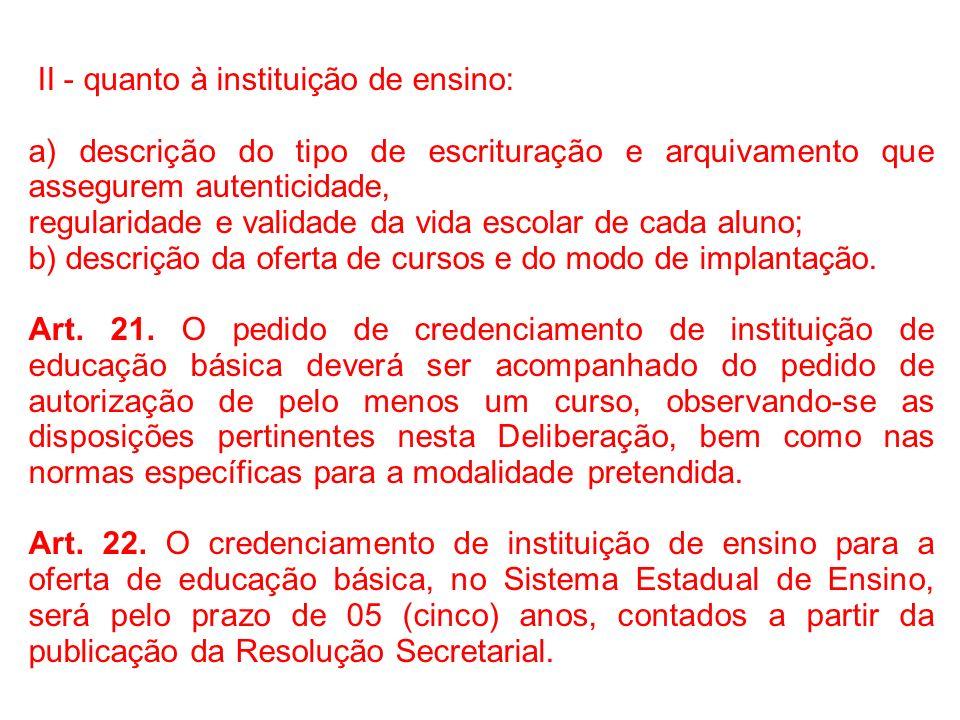 II - quanto à instituição de ensino: