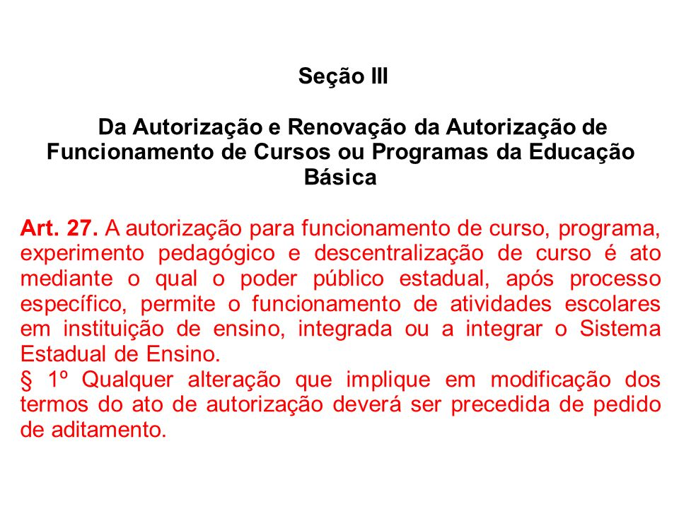 Seção III Da Autorização e Renovação da Autorização de Funcionamento de Cursos ou Programas da Educação Básica.