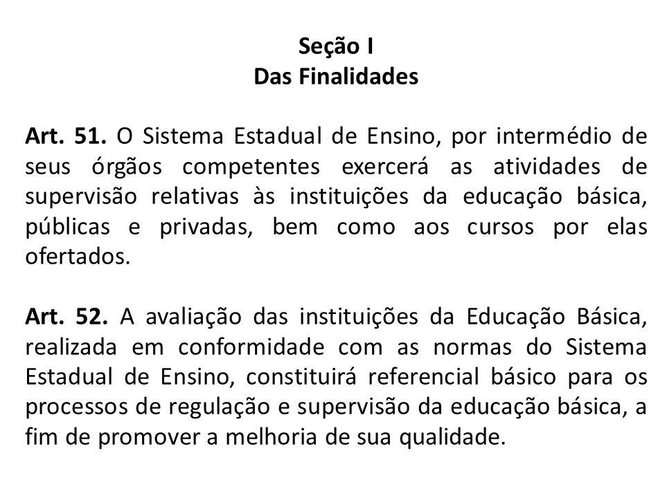 Seção I Das Finalidades.
