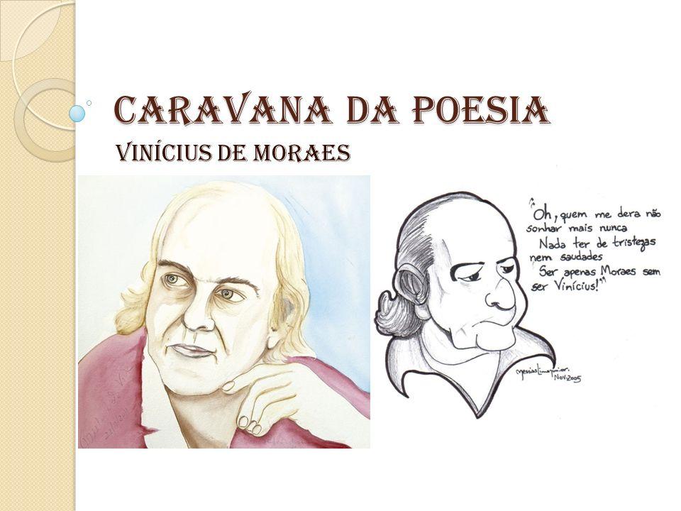 CARAVANA DA POESIA VINÍCIUS DE MORAES