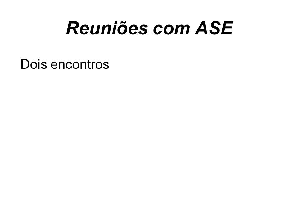 Reuniões com ASE Dois encontros