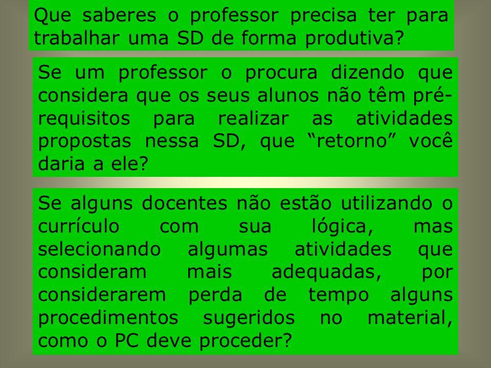Que saberes o professor precisa ter para trabalhar uma SD de forma produtiva