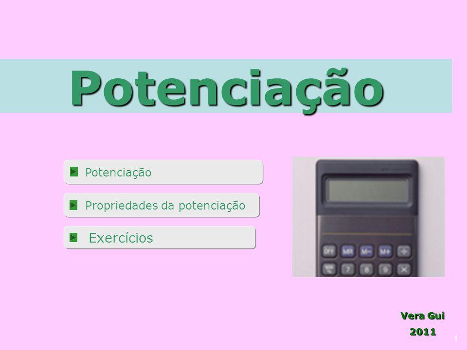 Potenciação Potenciação Propriedades da potenciação Exercícios 1