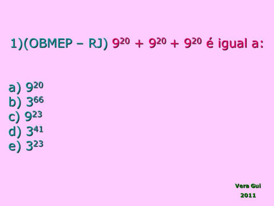 1)(OBMEP – RJ) 920 + 920 + 920 é igual a: