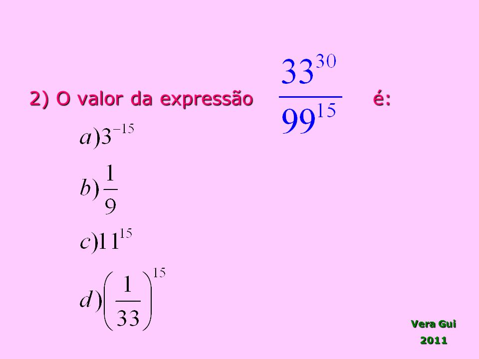 2) O valor da expressão é: