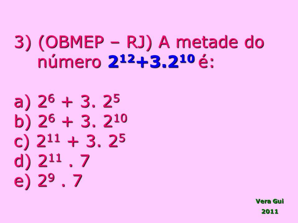 3) (OBMEP – RJ) A metade do