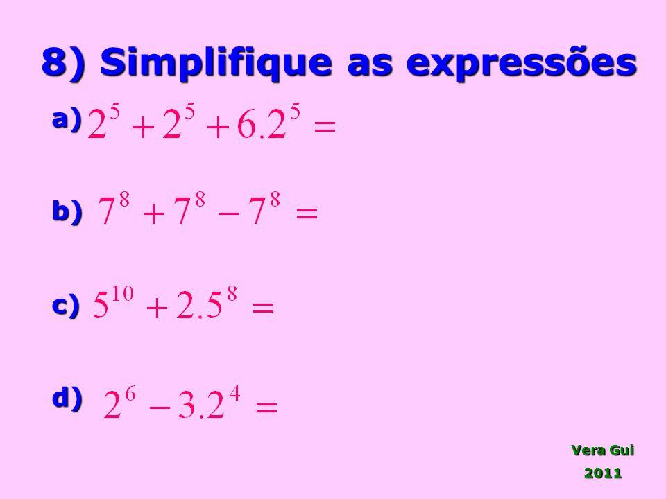 8) Simplifique as expressões