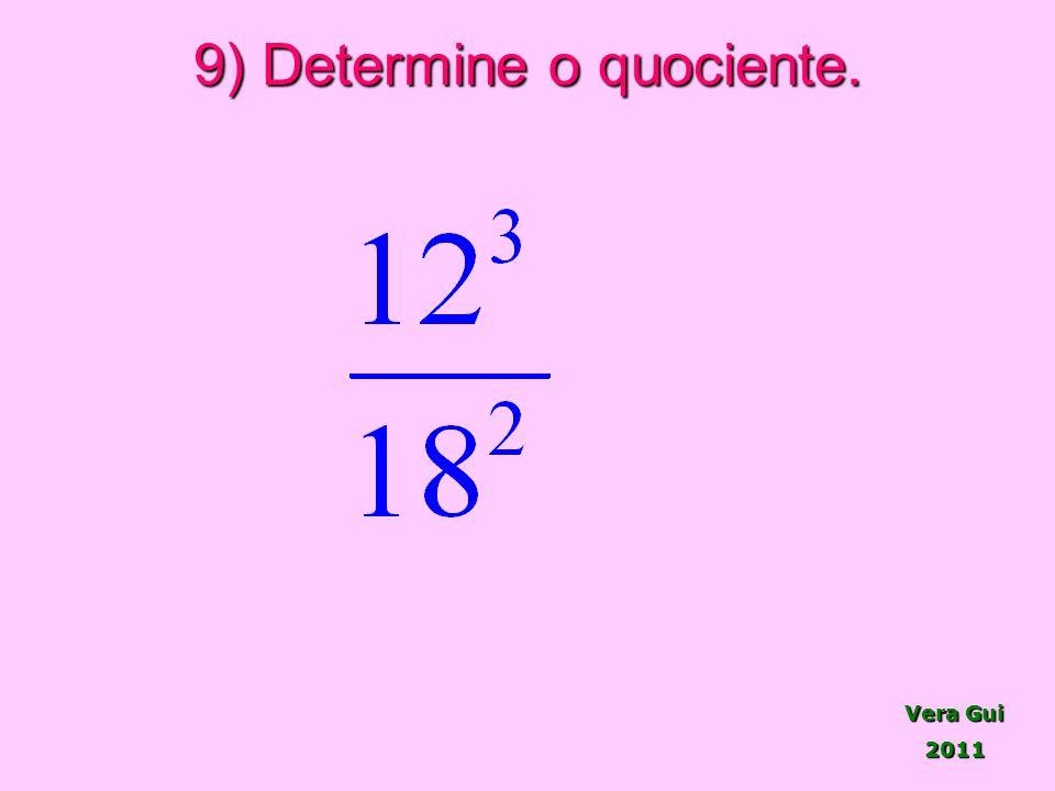 9) Determine o quociente.