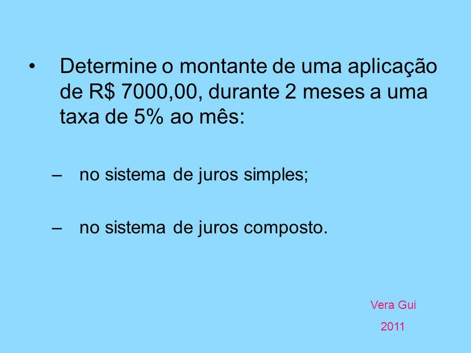Determine o montante de uma aplicação de R$ 7000,00, durante 2 meses a uma taxa de 5% ao mês:
