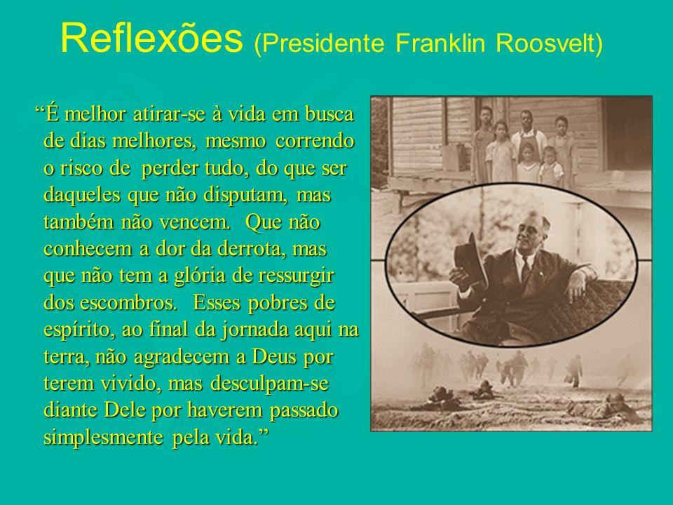 Reflexões (Presidente Franklin Roosvelt)