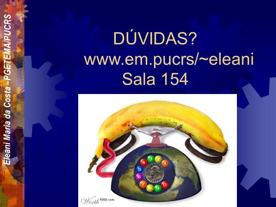 www.em.pucrs/~eleani Sala 154