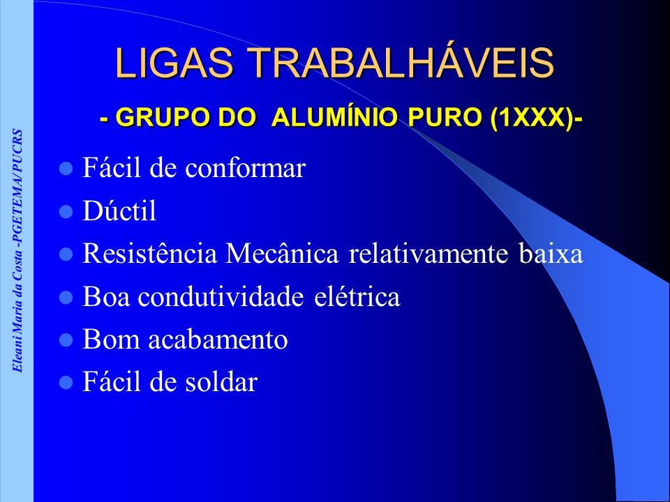 LIGAS TRABALHÁVEIS - GRUPO DO ALUMÍNIO PURO (1XXX)-