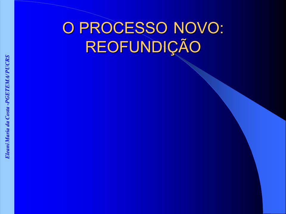 O PROCESSO NOVO: REOFUNDIÇÃO