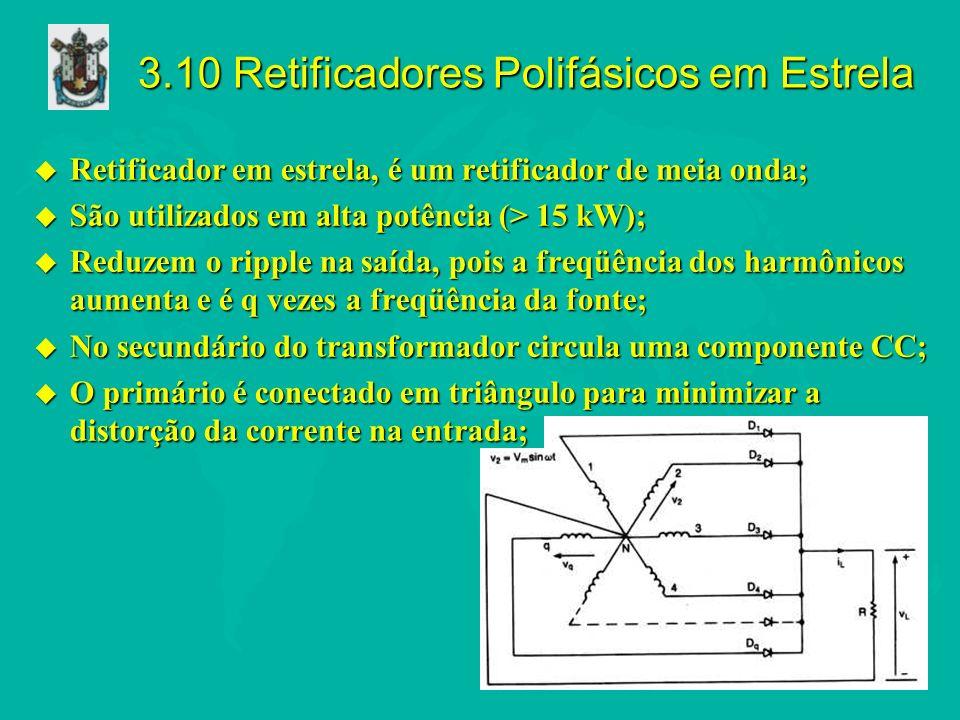 3.10 Retificadores Polifásicos em Estrela