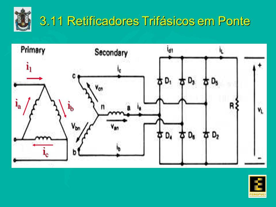 3.11 Retificadores Trifásicos em Ponte