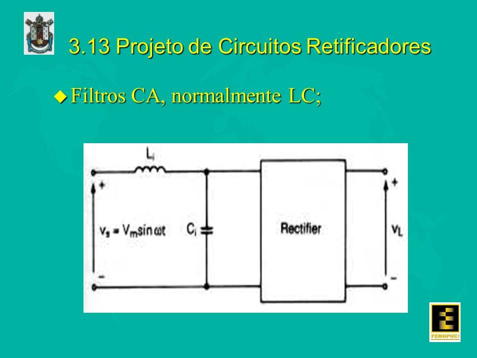 3.13 Projeto de Circuitos Retificadores