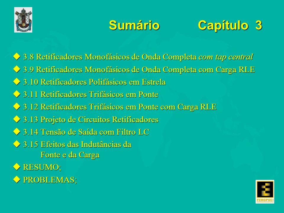 Sumário Capítulo 3 3.8 Retificadores Monofásicos de Onda Completa com tap central.