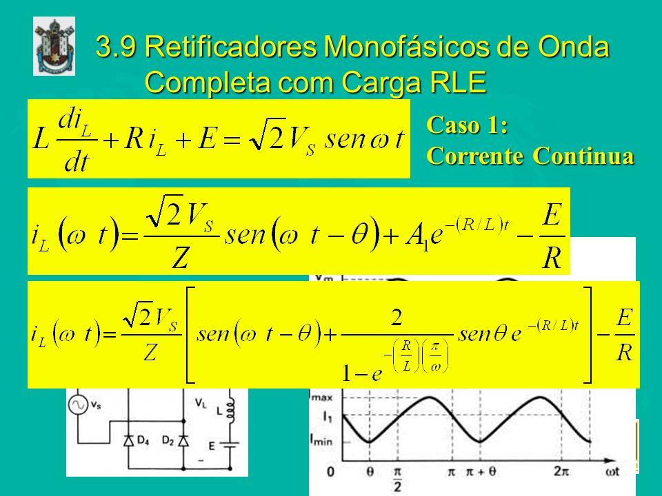3.9 Retificadores Monofásicos de Onda Completa com Carga RLE