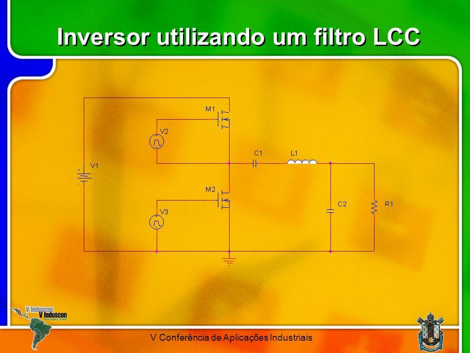 Inversor utilizando um filtro LCC