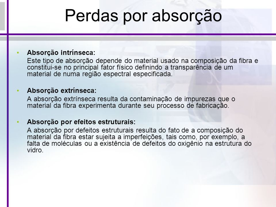 Perdas por absorção Absorção intrínseca: