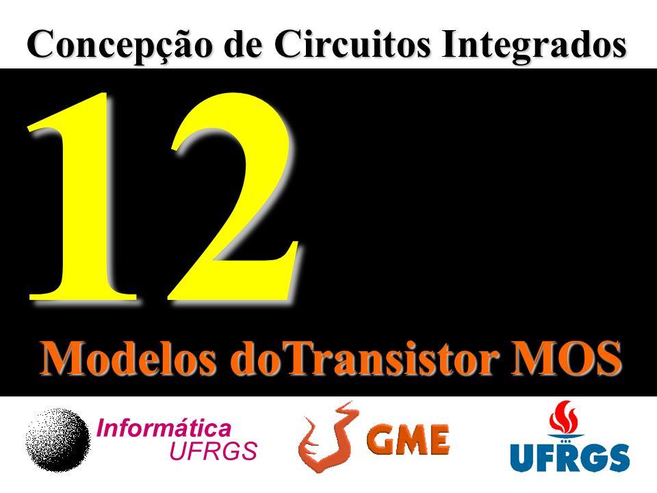 12 Modelos doTransistor MOS Concepção de Circuitos Integrados