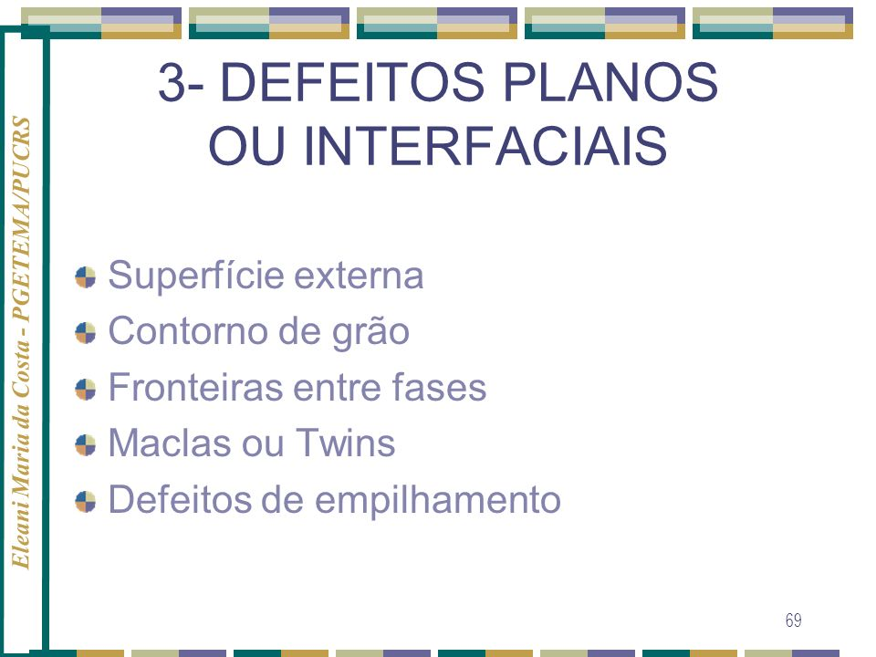 3- DEFEITOS PLANOS OU INTERFACIAIS