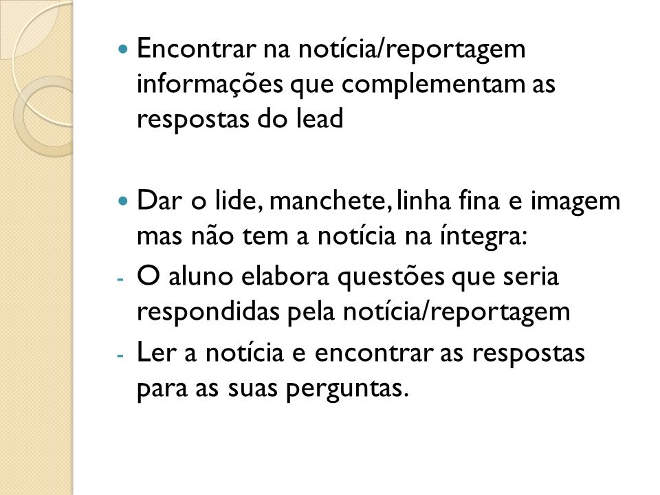 Encontrar na notícia/reportagem informações que complementam as respostas do lead