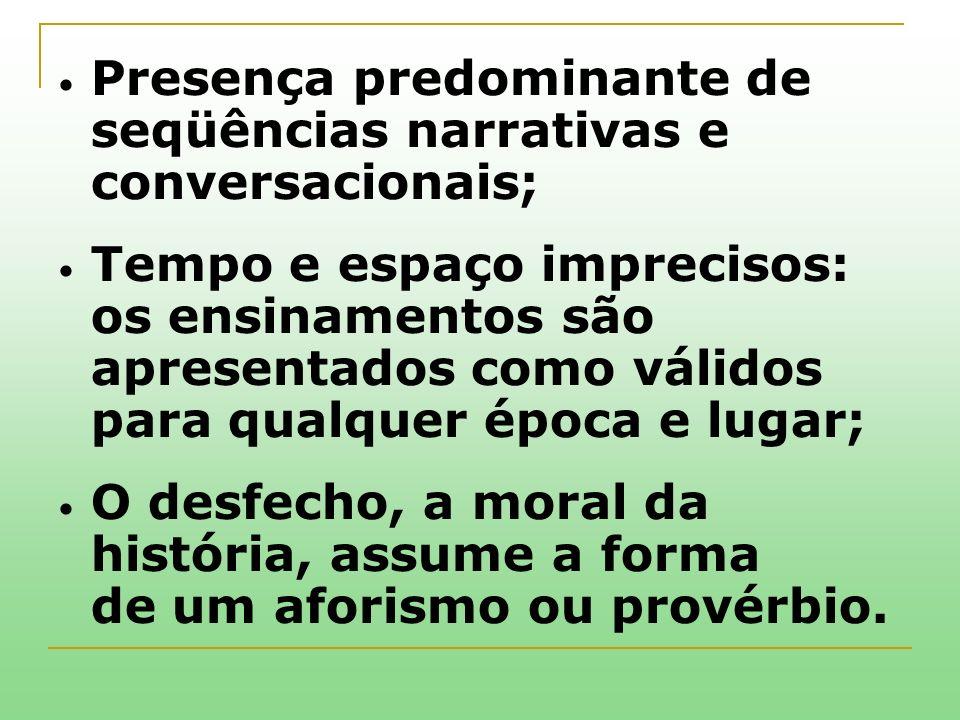 Presença predominante de seqüências narrativas e conversacionais;