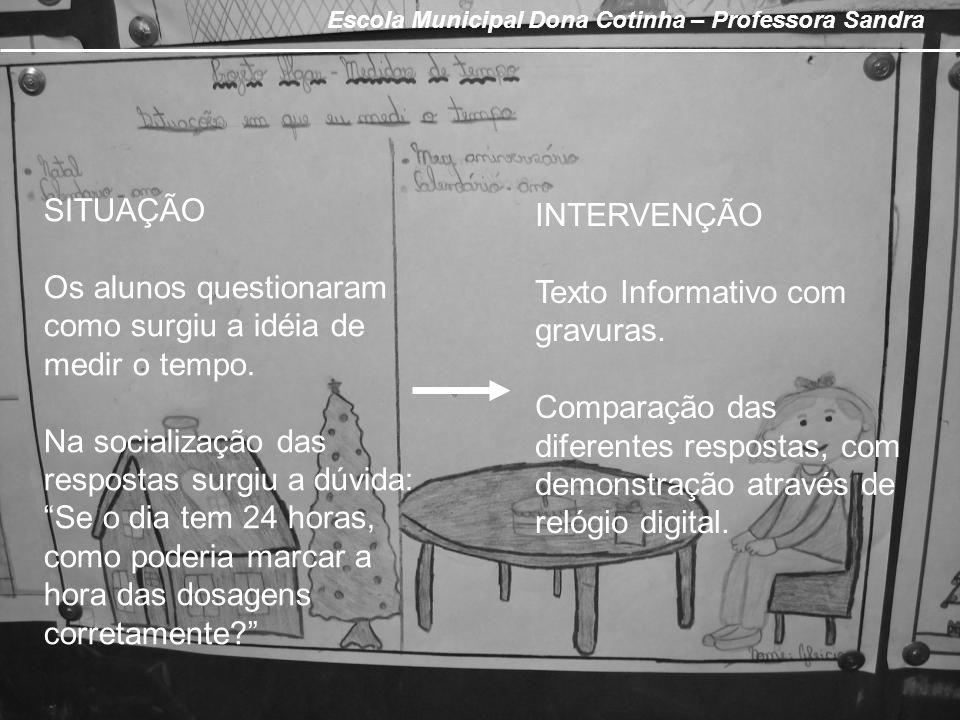 Escola Municipal Dona Cotinha – Professora Sandra
