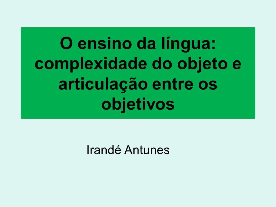 O ensino da língua: complexidade do objeto e articulação entre os objetivos