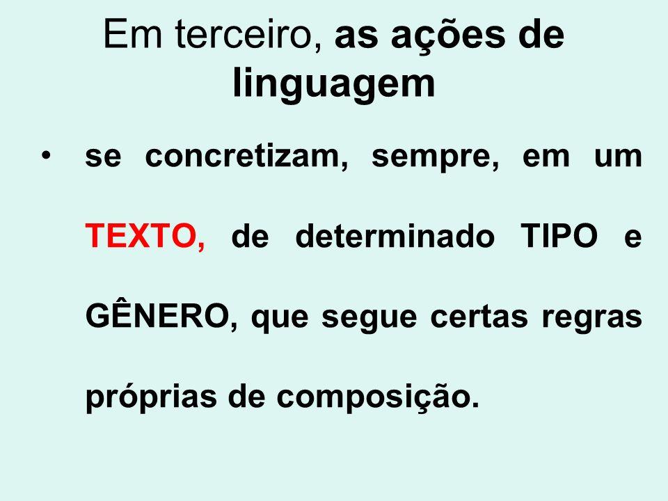 Em terceiro, as ações de linguagem
