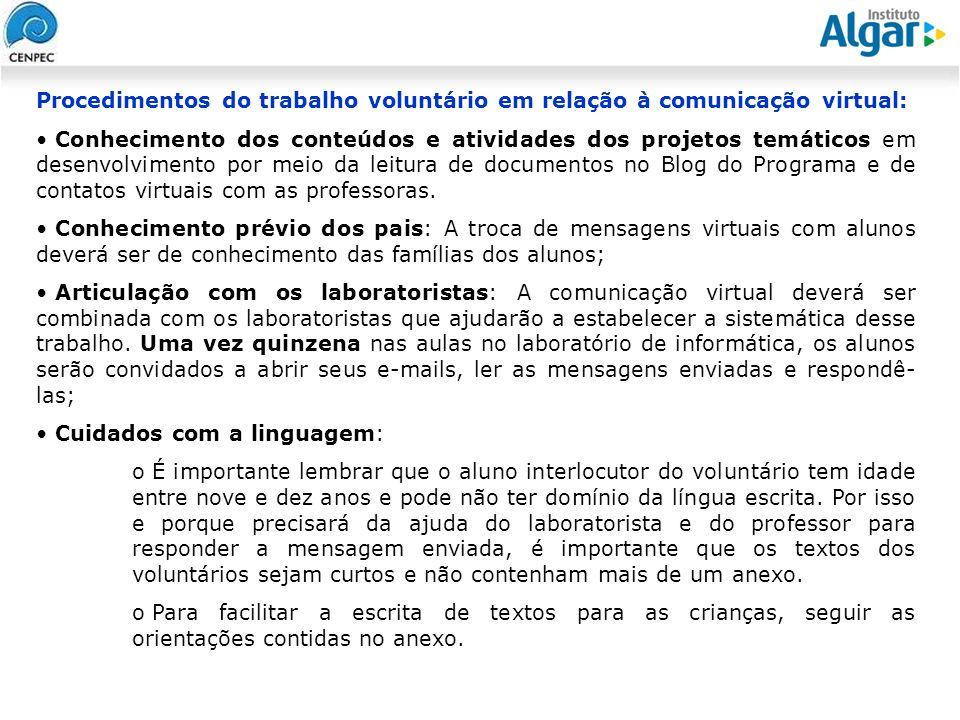 Procedimentos do trabalho voluntário em relação à comunicação virtual: