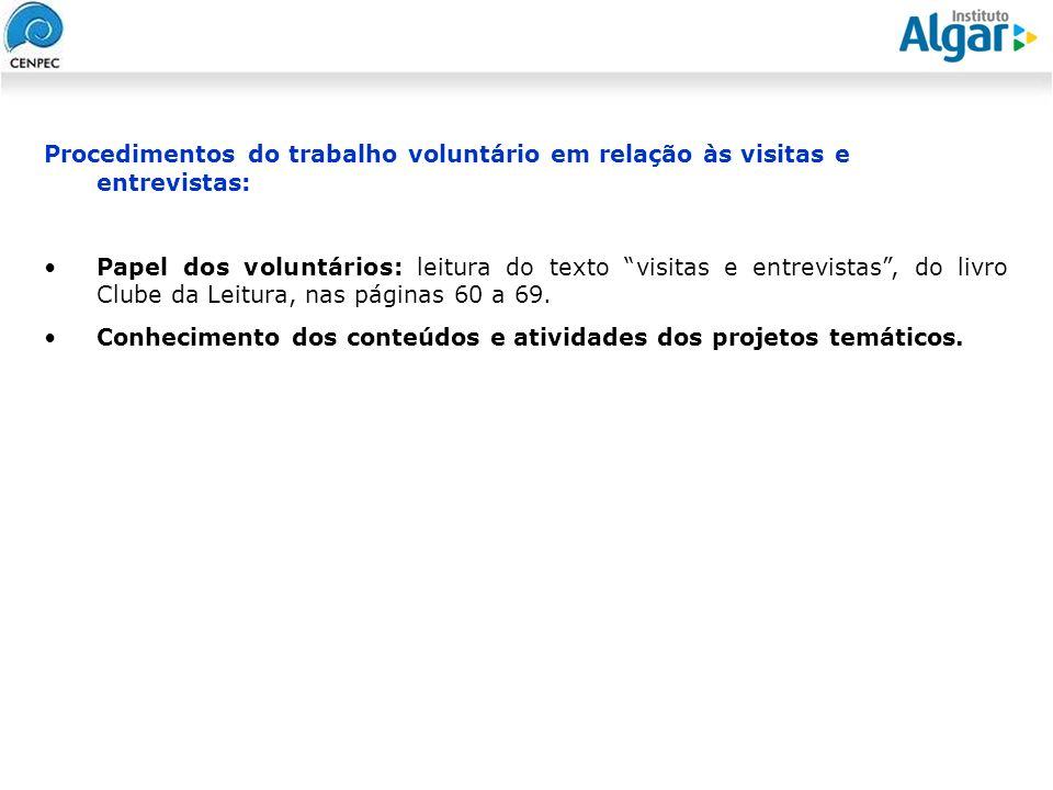 Procedimentos do trabalho voluntário em relação às visitas e entrevistas: